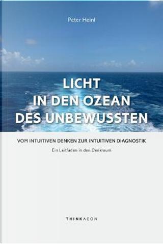 Licht in den Ozean des Unbewussten by Peter Heinl