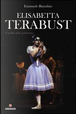 Elisabetta Terabust. L'assillo della perfezione by Emanuele Burrafato