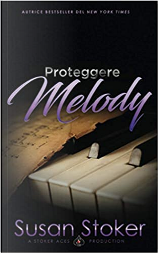 Proteggere Melody by Susan Stoker