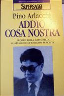 Addio Cosa Nostra by Pino Arlacchi
