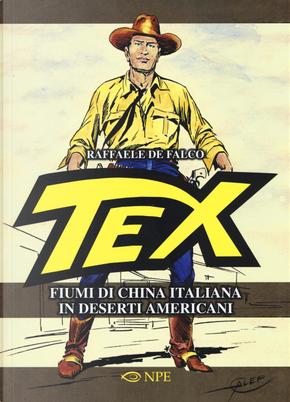 Tex: Fiumi di china italiana in deserti americani by Raffaele De Falco