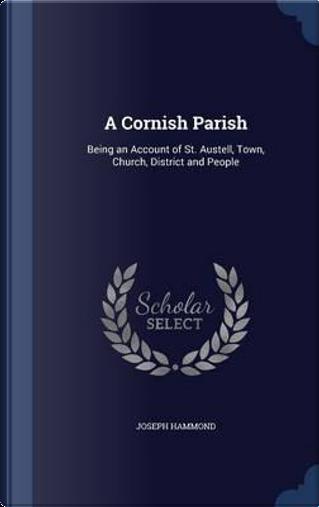 A Cornish Parish by Prof Joseph Hammond