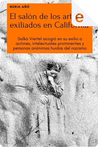 El salón de los artistas exiliados en California by Núria Añó