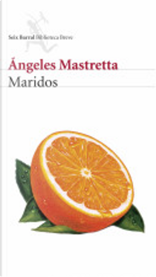 Maridos by Angeles Mastretta
