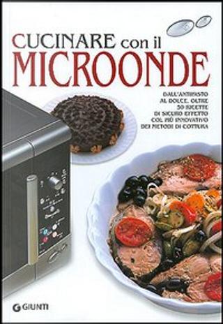 Cucinare con il microonde by Mariapaola Dèttore