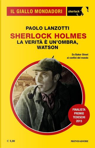 Sherlock Holmes: la verità è un'ombra, Watson by Paolo Lanzotti