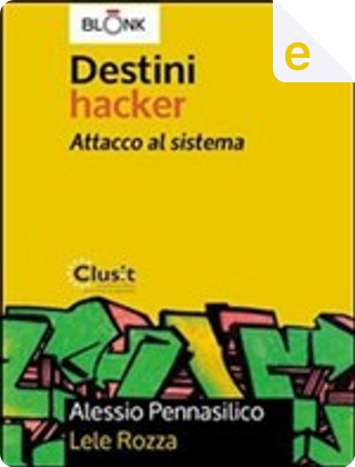 Destini Hacker by Alessio Pennasilico, Lele Rozza