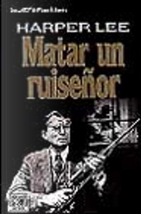 Matar un ruiseñor by Harper Lee