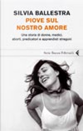 Piove sul nostro amore by Silvia Ballestra