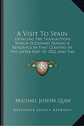 A Visit to Spain by Michael Joseph Quin