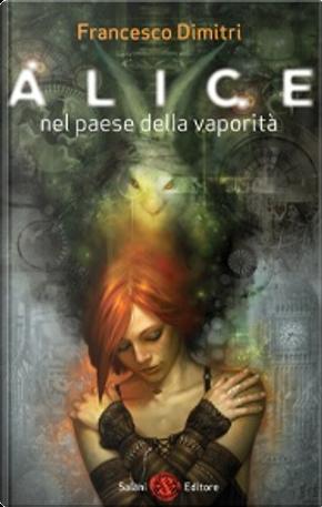 Alice nel paese della vaporità by Francesco Dimitri