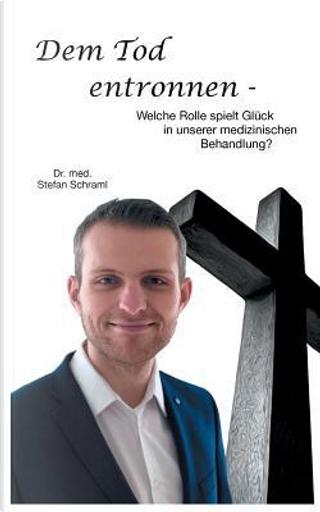 Dem Tod entronnen by Stefan Schraml