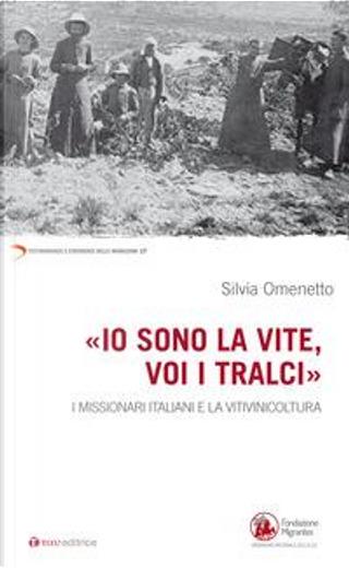 «Io sono la vite voi i tralci». I missionari italiani e la viniviticoltura by Silvia Omenetto