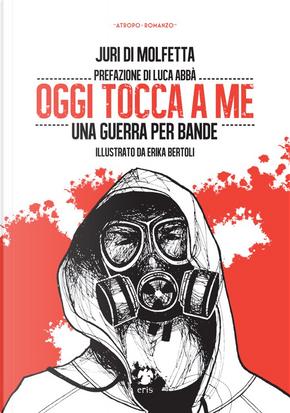 Oggi tocca a me by Juri Di Molfetta