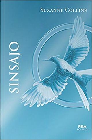 Sinsajo by Suzanne Collins