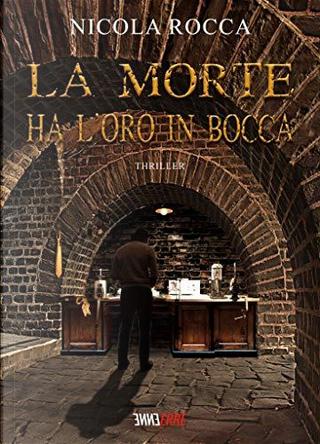 La morte ha l'oro in bocca by Nicola Rocca