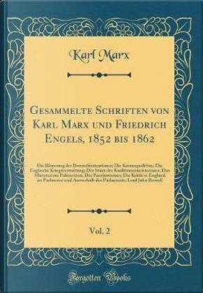 Gesammelte Schriften von Karl Marx und Friedrich Engels, 1852 bis 1862, Vol. 2 by Karl Marx