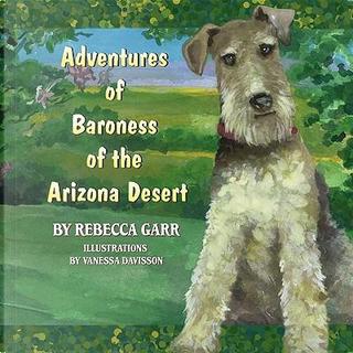 Adventures of Baroness of the Arizona Desert by Rebecca Garr