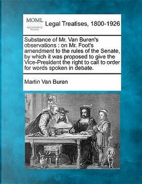 Substance of Mr. Van Buren's Observations by Martin van Buren