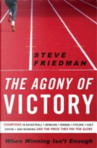 The Agony of Victory by Steve Friedman