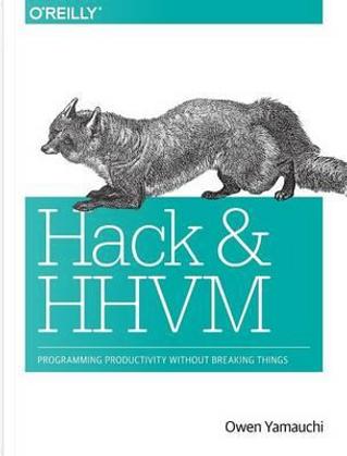 Hack and HHVM by Owen Yamauchi