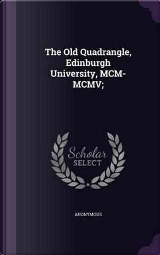 The Old Quadrangle, Edinburgh University, MCM-MCMV; by ANONYMOUS