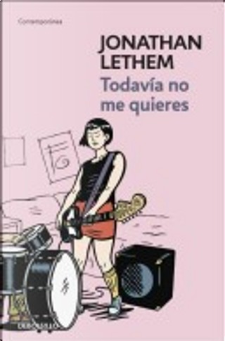 Todavia no me quieres by Jonathan Lethem