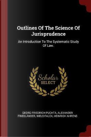 Outlines of the Science of Jurisprudence by Georg Friedrich Puchta