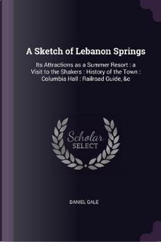 A Sketch of Lebanon Springs by Daniel Gale