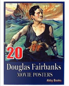 20 Douglas Fairbanks Movie Posters by Abby Books