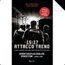 Ore 15.17 attacco al treno by Alek Skarlatos, Anthony Sadler, Spencer Stone
