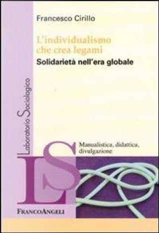 L'individualismo che crea legami. Solidarietà nell'era globale by Francesco Cirillo