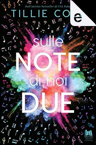 Sulle note di noi due by Tillie Cole