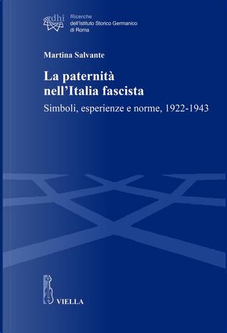 La paternità nell'Italia fascista by Martina Salvante