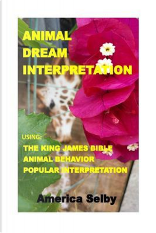 Animal Dream Interpretation by America Selby
