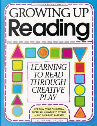 Growing Up Reading by Jill Frankel Hauser