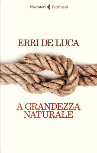 A grandezza naturale by Erri De Luca
