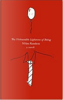 The Unbearable Lightness of Being by