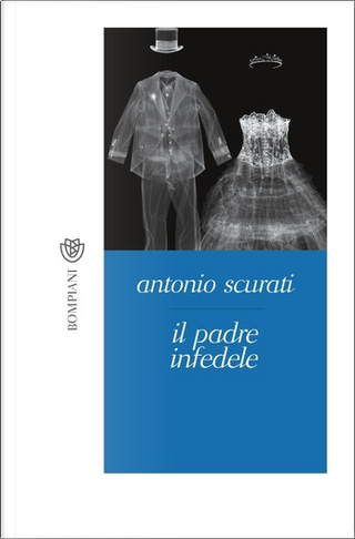 Il padre infedele by Antonio Scurati
