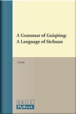A Grammar of Guìqióng by Jiang Li