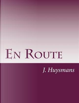En Route by J. K. Huysmans