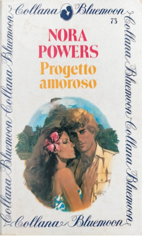 Progetto amoroso by Nora Powers