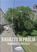 Ragazzo di paglia by Gianmarco Dosselli