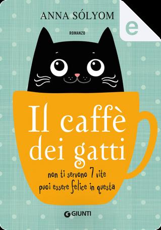 Il caffè dei gatti by Anna Sólyom