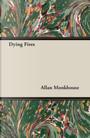Dying Fires by Allan Monkhouse
