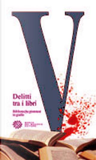 Delitti tra i libri/3 by Alberto Oggero, Enrico Tozzi, Marco Scaldini, Simone Togneri