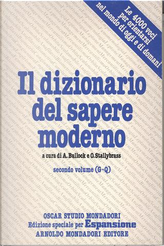 Il dizionario del sapere moderno - Volume secondo by O. Stallybrass, A. Bullock