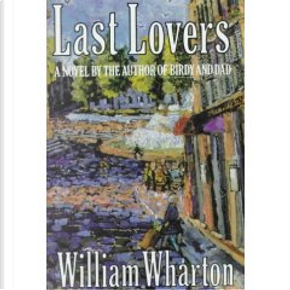 Last Lovers by William Wharton