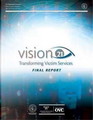 Vision 21 by United States Department of Justice