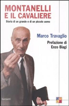 Montanelli e il cavaliere by Marco Travaglio